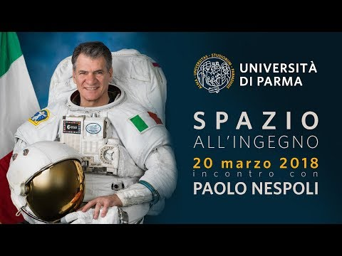 """Spazio all'ingegno"", all'Università di Parma l'astronauta P"