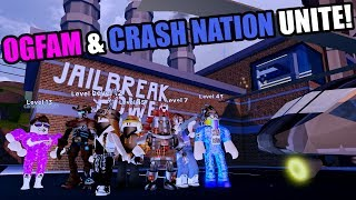 OGFAM & CRASH NATION UNITE! Roblox JAILBREAK