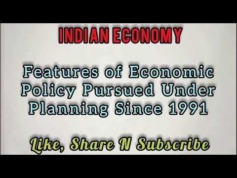 Features of Economic Policy pursued under planning till 1991 By Ali Sir