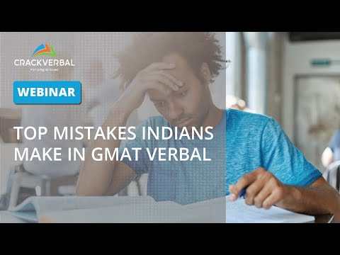 [Webinar Recording] Top Mistakes Indians make in GMAT Verbal