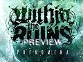 Within The Ruins - PHENOMENA (Preview)