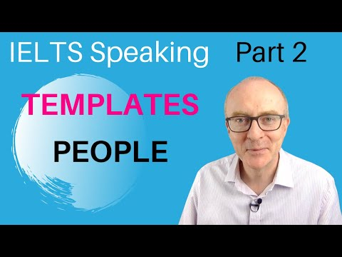 IELTS Speaking Part 2: Band 9 TEMPLATES - #2. PEOPLE