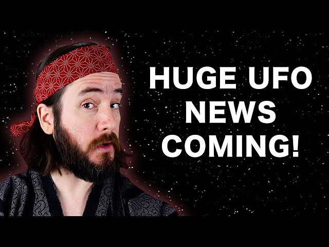 UFO Disclosure Will Heat Up in May