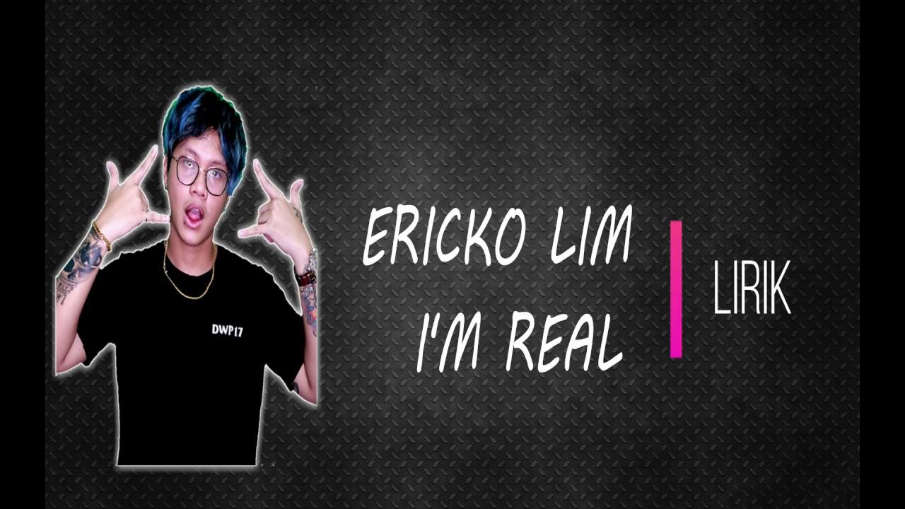 ERICKO LIM - I'M REAL LIRIK - YouTube