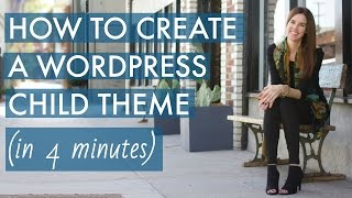 How To Create A WordPress Child Theme in 4 Minutes