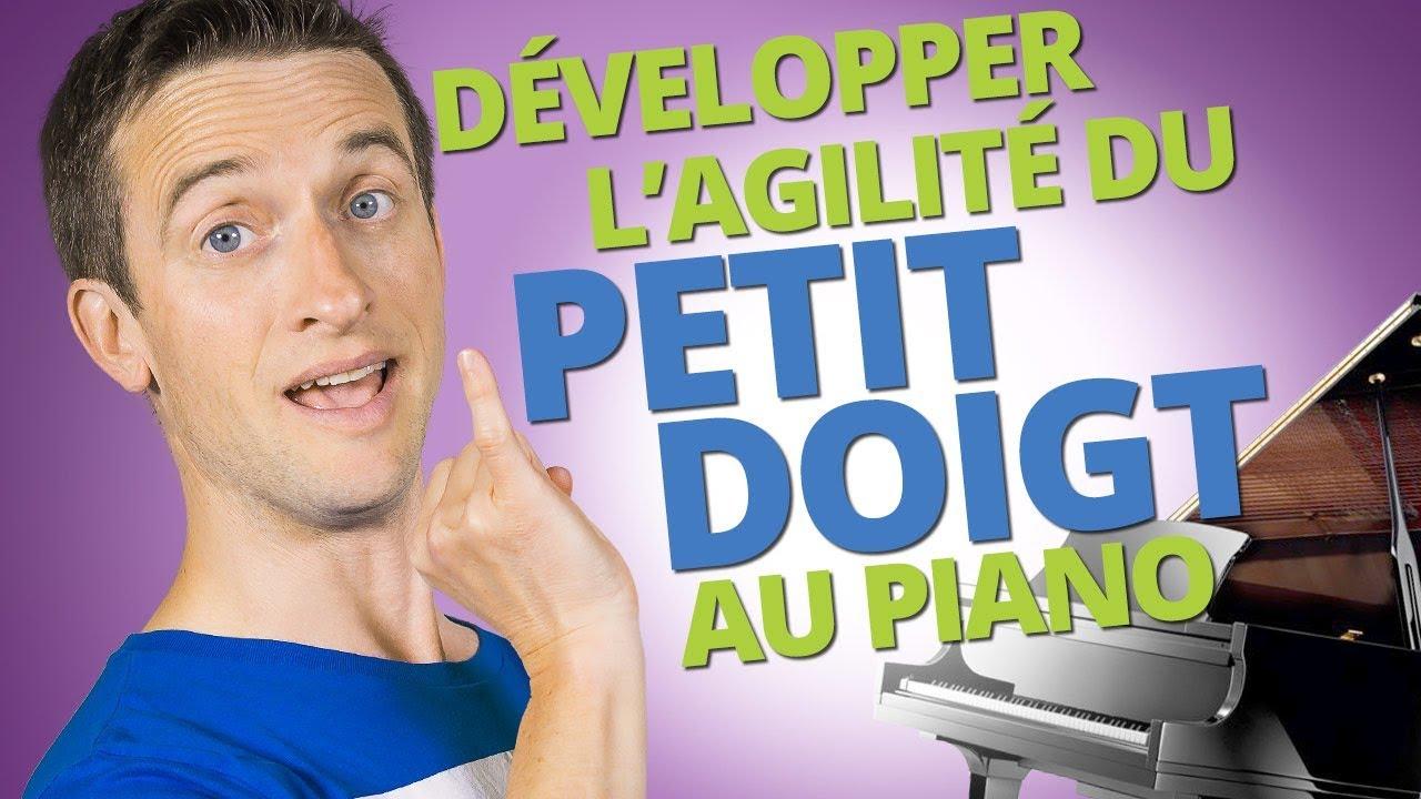 DÉVELOPPER L'AGILITÉ DU PETIT DOIGT AU PIANO