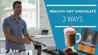 Healthy Hot Chocolate — 3 Ways
