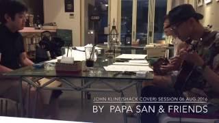 """John Kline""(Shack cover) by ""papa san & friends"" session@Tokyo.06.Aug.2016"