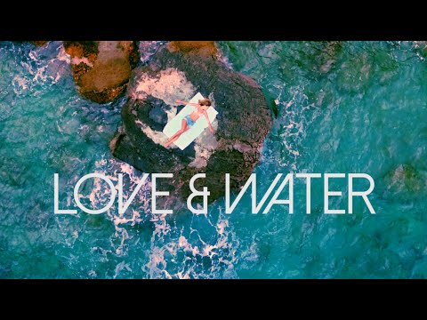 Love & Water
