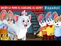 QUIÉN LE PONE EL CASCABEL AL GATO | Cuentos para dormir | Cuentos De Hadas Españoles