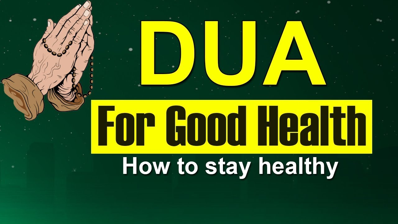How to stay healthy||Dua for good health||Prayer of the day for good health