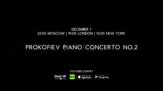 LIVE in 360: Prokofiev's piano concerto No. 2. Conductor Valery Gergiev, soloist Denis Matsuev