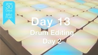 30 Days of Ableton Push - Day 13: Quantize, Swing, Nudge, Note Length and Velocity