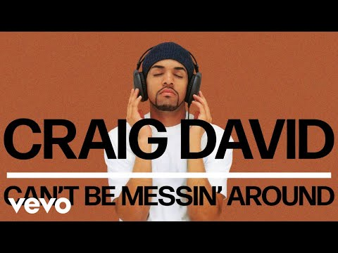 Craig David – Can't Be Messin' Around