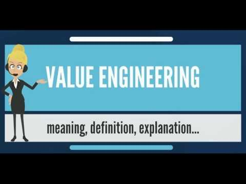 What is VALUE ENGINEERING? What does VALUE ENGINEERING mean? VALUE ENGINEERING meaning & explanation