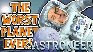 THE WORST PLANET EVER!! - ASTRONEER GAMEPLAY! #3 - W/AshDubh