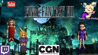 Final Fantasy VII - Part 5 - We Gotta Save Tifa!