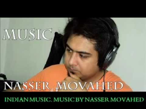 Indian Music. Music By Nasser Movahed