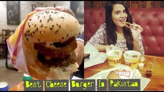 Best Cheese Burger In Pakistan     Vlog 15
