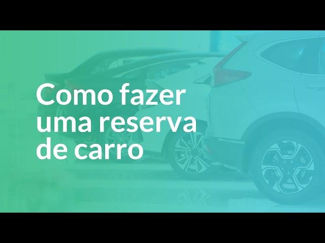 COMO FAZER UMA RESERVA DE CARRO | Ben