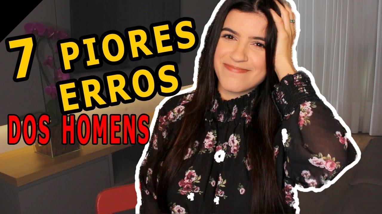 7 PIORES ERROS DOS HOMENS NO INICIO DO FLERTE