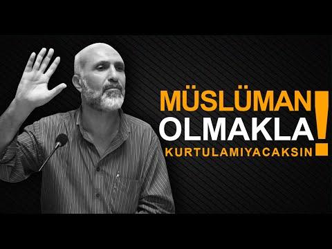 müslüman olmakla kurtulamıyacaksın  şahin ibrahim güleryüz
