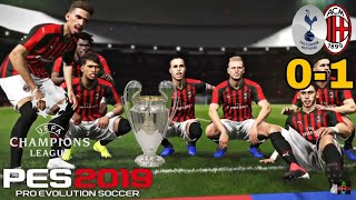 PES 2019 - TOTTENHAM vs AC MILAN *FINAL* ||UEFA CHAMPIONS LEAGUE||