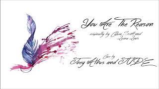 You Are The Reason Calum Scott Leona Lewis Joey Albus.mp3
