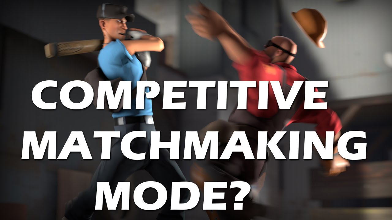 A Reminder About TF2 Matchmaking tf2