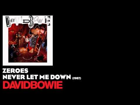 Zeroes - Never Let Me Down [1987] - David Bowie