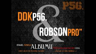 DDK P56. & ROBSON PRO - MOŻNA SIĘ OSZUKAĆ BIT.CZAHA (SINGIEL NADCHODZĄCEGO ALBUMU 2015)
