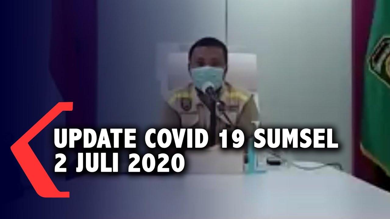 Update Covid 19 Sumsel 2 Juli 2020