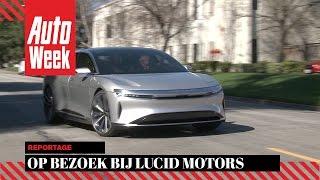 Op bezoek bij Lucid Motors in Silicon Valley - AutoWeek Reportage - English subtitles