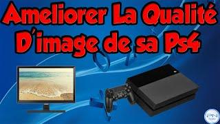 Astuce :Améliorer La Qualité D'image De Sa PS4 Facilement Et Rapidement