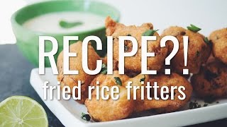 RECIPE?! EP #10: FRIED RICE FRITTERS