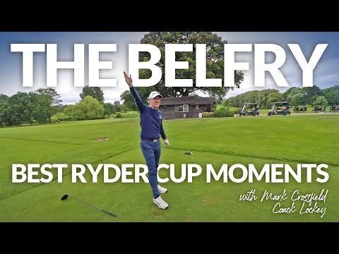 THE RYDER CUP BEST MOMENTS: The Belfry Brabazon Course with Mark Crossfield & Coach Lockey
