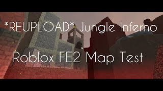 *REUPLOAD CUZ WHY NOT* Jungle Inferno by disney12 | Roblox FE2 Map Test