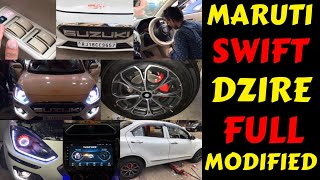 SWIFT DZIRE BASE MODEL CONVERTED INTO TOP MODEL | SWIFT DZIRE FULL MODIFICATION | Rahul Singh