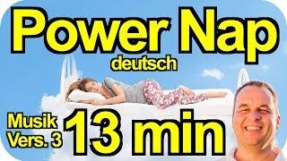Powernap deutsch 13 min mit Chakrenaktivierung Mittagsschlaf Schönheitsschlaf Fitnessschlaf m. Musik