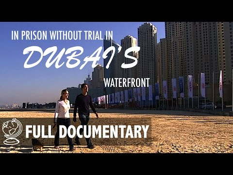 Imprisoned Without Trial in Dubai's Waterfront
