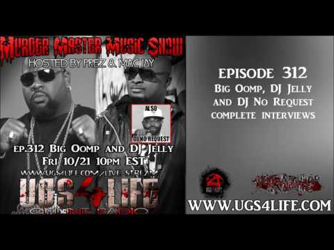 EP 312 BIG OOMP WITH DJ JELLY AND DJ NO REQUEST