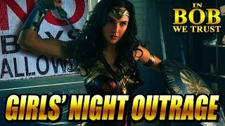 In Bob We Trust - GIRLS' NIGHT OUTRAGE (WONDER WOMAN)