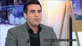 Idriss Aberrante : Comment libérer votre cerveau ? C à vous - 07/10/2016