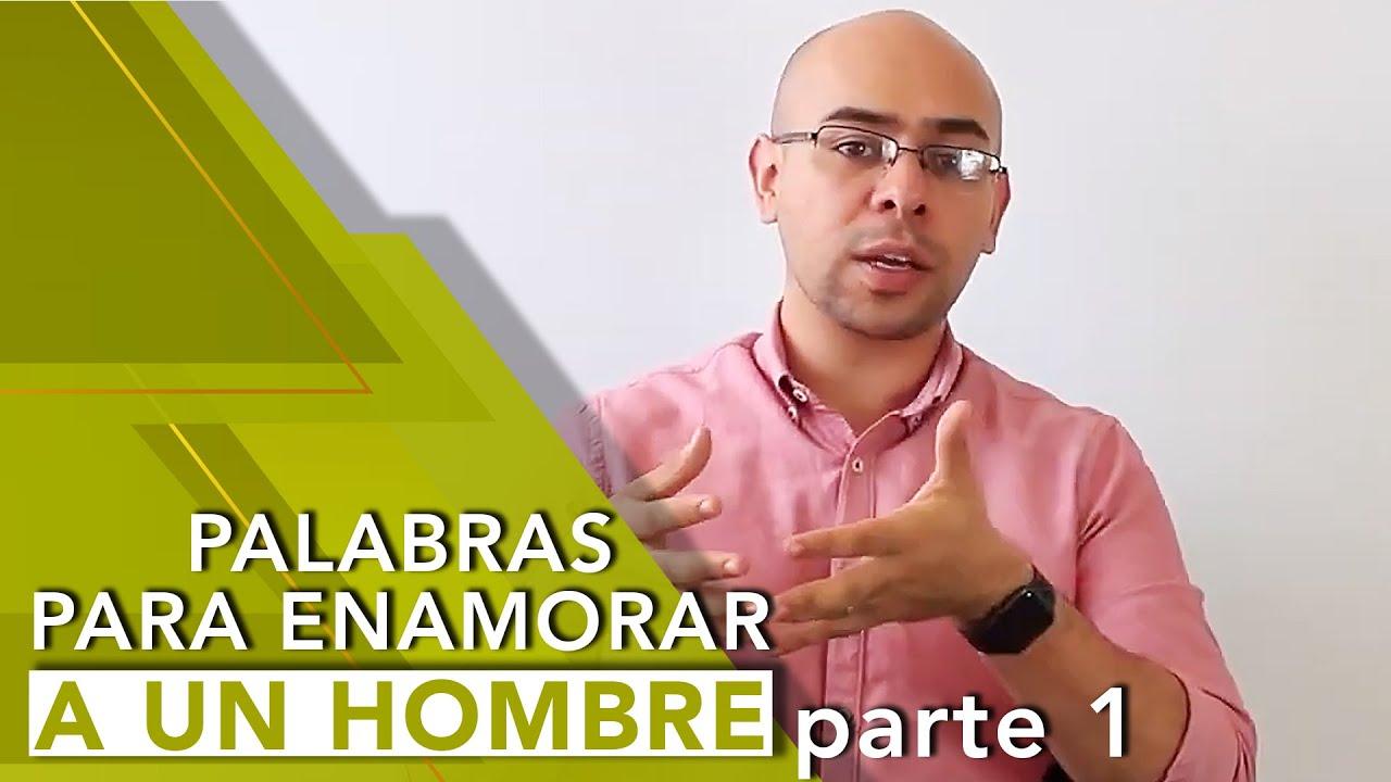PALABRAS PARA ENAMORAR A UN HOMBRE   PARTE 1   Tu Mejor Persona
