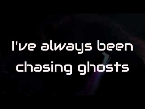 Chasing Ghosts- The Eden Project (Lyrics)