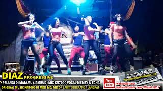 DJ DIAZ PELANGI DI MATAMU JAMRUD MIX KN7000 DJ MDR LIVE VIDEO VOCAL MEMEY ECHA DIAZ PROGRESSIVEE