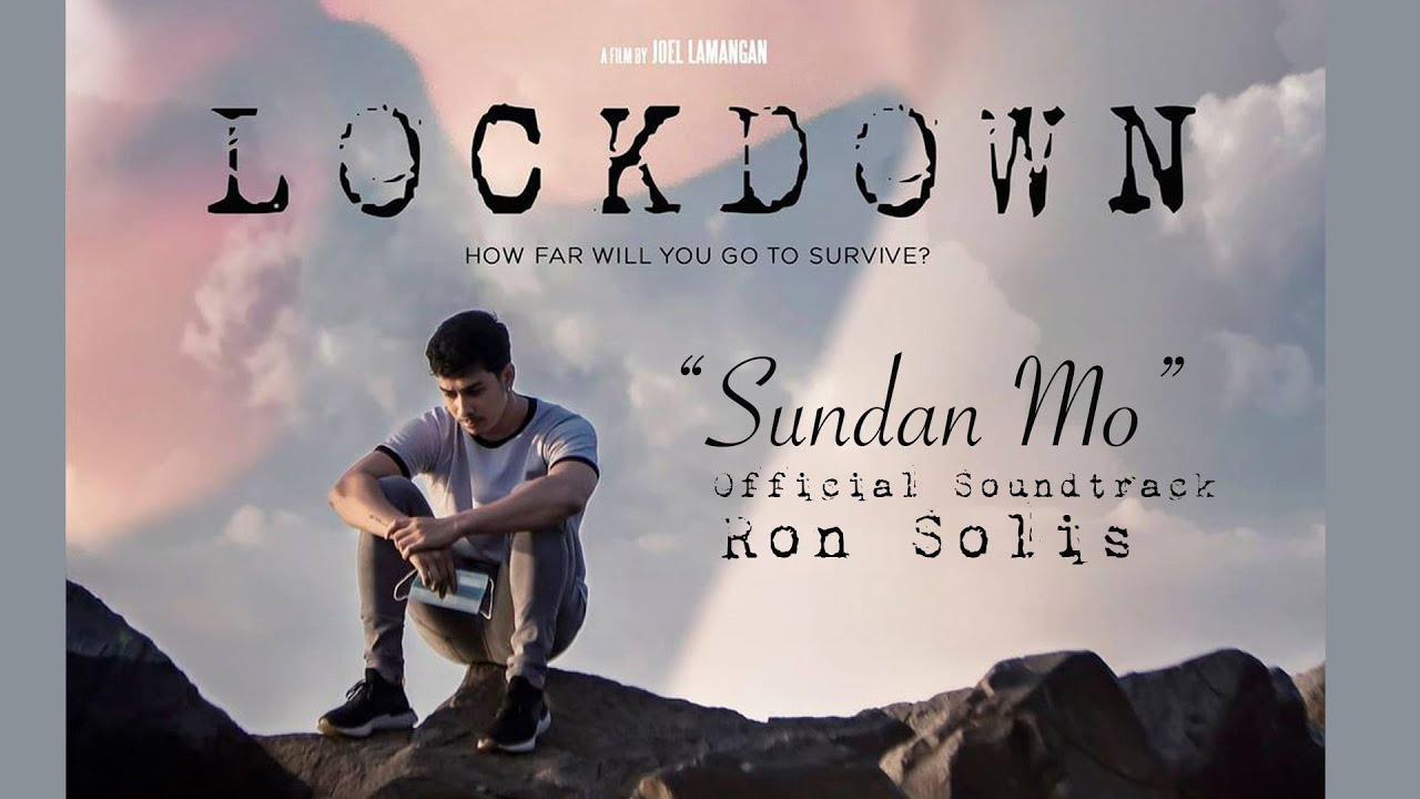 Download Sundan Mo by Ron Solis Lockdown Movie OST music video