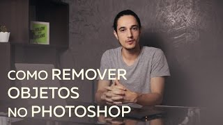 Como remover objetos no Photoshop