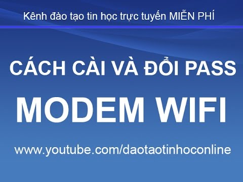 Hướng dẫn cách thay đổi mật khẩu wifi FPT, đổi tên wifi FPT