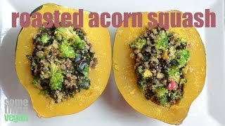 Roasted Acorn Squash Something Vegan